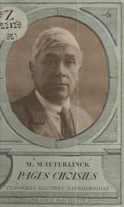 Maurice Maeterlinck et Michel Décaudin - Pages choisies - Avec une notice biographique, des notices littéraires et des notes explicatives.