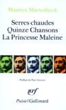 Maurice Maeterlinck - Serres chaudes. Quinze chansons. La Princesse Maleine.