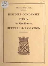 Maurice Magadur - Histoire condensée d'Issy-les-Moulineaux, berceau de l'aviation.