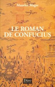 Maurice Magre - Le roman de Confucius.
