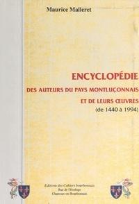 Maurice Malleret et Jean-Charles Varennes - Encyclopédie des auteurs du pays Montluçonnais et de leurs œuvres (de 1440 à 1994).