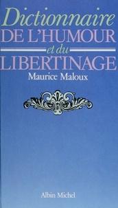 Maurice Maloux - Dictionnaire de l'humour et du libertinage.