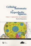 Maurice Margenstern - Cellular automata in hyperbolic spaces - Volume 2 : Implementation and computations.