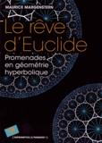 Maurice Margenstern - Le rêve d'Euclide - Promenades en géométrie hyperbolique.