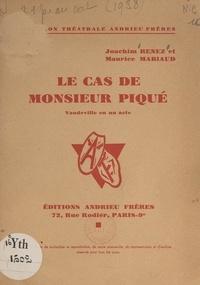 Maurice Mariaud et Joachim Renez - Le cas de Monsieur Piqué - Vaudeville en un acte.