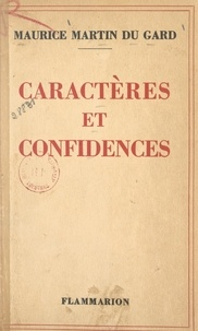 Maurice Martin du Gard - Caractères et confidences.