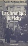 Maurice Martin du Gard et Claire Roussel-Martin du Gard - La chronique de Vichy, 1940-1944.