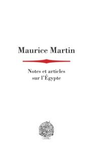 Maurice Martin - Notes et articles sur l'Égypte.