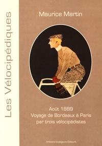 Maurice Martin - Voyage de Bordeaux à Paris par trois vélocipédistes - Itinéraire du touriste détaillé et commenté.