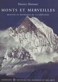 Maurice Mattauer - Monts et merveilles - Beautés et richesses de la géologie.