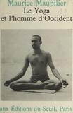 Maurice Maupilier - Le yoga et l'homme d'occident.