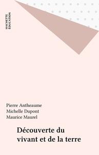 Maurice Maurel et Michelle Dupont - Découverte du vivant et de la Terre.