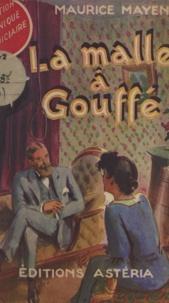 Maurice Mayen - La malle à Gouffé - Affaire Eyraud-Bompard.