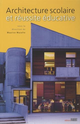 Maurice Mazalto - Architecture scolaire et réussite éducative.