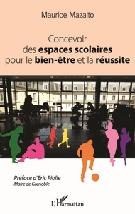 Maurice Mazalto - Concevoir des espaces scolaires pour le bien-être et la réussite.