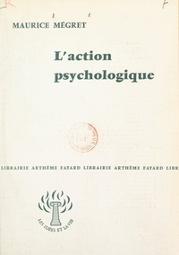 Maurice Mégret - L'action psychologique.