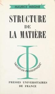 Maurice Meigne et Jean Lacroix - Structure de la matière.