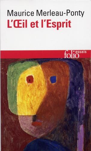 Maurice Merleau-Ponty - L'Oeil et l'Esprit.