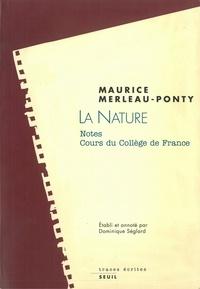 Maurice Merleau-Ponty - LA NATURE. - Cours du Collège de France, notes.