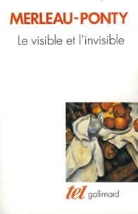Maurice Merleau-Ponty - Le Visible et l'invisible - Suivi de notes de travail.