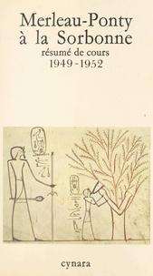 Maurice Merleau-Ponty - Merleau-Ponty à la Sorbonne - Résumé de cours 1949-195.