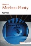 Maurice Merleau-Ponty - Oeuvres.