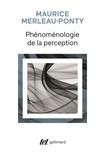 Maurice Merleau-Ponty - Phénoménologie de la perception.
