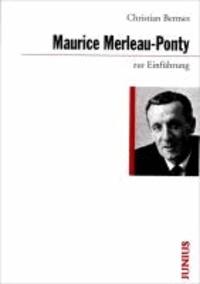 Maurice Merleau-Ponty zur Einführung.
