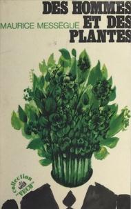 Maurice Mességué - Des hommes et des plantes.