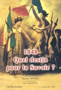 Maurice Messiez - 1848. - Quel destin pour la Savoie ?.
