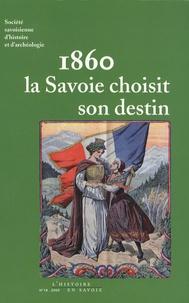 Maurice Messiez - 1860 La Savoie choisit son destin.