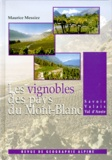 Maurice Messiez - Les vignobles des Pays du Mont-Blanc - Savoie, Valais, Val d'Aoste, Etude historique, économique, humaine.