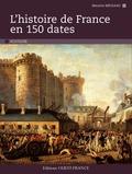 Maurice Meuleau - Histoire de France en 150 dates.