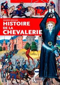 Maurice Meuleau - Histoire de la chevalerie.