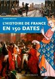 Maurice Meuleau - L'histoire de France en 150 dates.