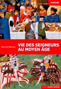 Maurice Meuleau - Vie des seigneurs au Moyen Age.