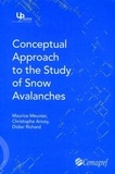 Maurice Meunier et Christophe Ancey - Conceptual approach to the study of snow avalanches.
