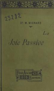 Maurice Mignard et Georges Dumas - La joie passive - Étude de psychologie pathologique.