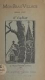 Maurice Millière et Georges Langlois - Mon beau village - L'église.