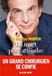 Maurice Mimoun - La mort peut attendre.