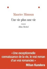 Maurice Mimoun - Une vie plus une vie.