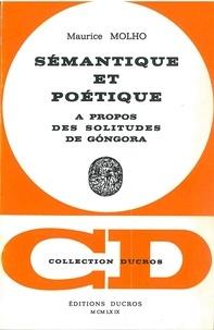 Maurice Molho - Sémantique et poétique - à propos des Solitudes de Góngora.