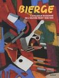 Maurice Monge et Marie-Madeleine Bierge - Bierge - Catalogue raisonné de l'oeuvre peint (1936-1991).
