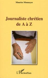 Maurice Monnoyer - Journaliste chrétien de A à Z.