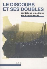 Maurice Mouillaud - Le discours et ses doubles - Sémiotique et politique.