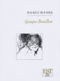 Maurice Mourier - Ajoupa-bouillon.