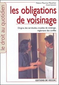 Maurice Mouthier - Les obligations de voisinage.