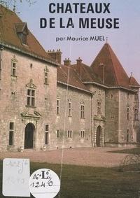 Maurice Muel et J. Cazin - Châteaux de la Meuse.