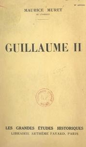 Maurice Muret - Guillaume II.
