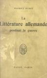 Maurice Muret - La littérature allemande pendant la guerre.